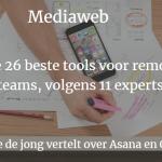 Mediaweb : De 26 beste tools voor remote teams volgens 11 experts