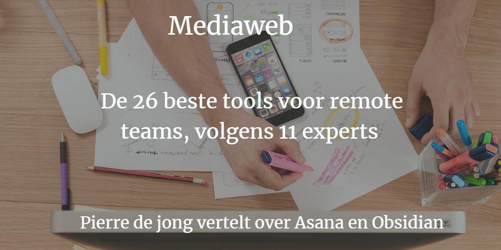 Lees meer over het artikel Mediaweb : De 26 beste tools voor remote teams volgens 11 experts